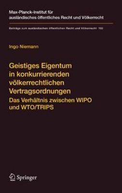 Niemann, Ingo - Geistiges Eigentum in konkurrierenden völkerrechtlichen Vertragsordnungen, ebook