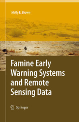 Brown, Molly E. - Famine Early Warning Systems and Remote Sensing Data, ebook