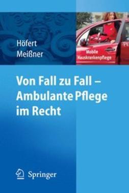 Höfert, Rolf - Von Fall zu Fall — Ambulante Pflege im Recht, ebook