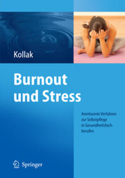 Kollak, Ingrid - Burnout und Stress, ebook