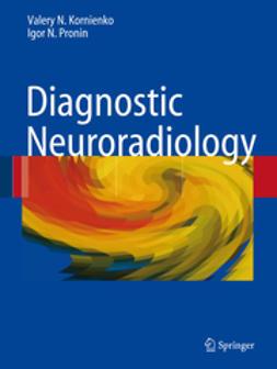 Kornienko, Valery N. - Diagnostic Neuroradiology, e-kirja