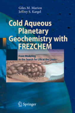 Kargel, Jeffrey S. - Cold Aqueous Planetary Geochemistry with FREZCHEM, ebook