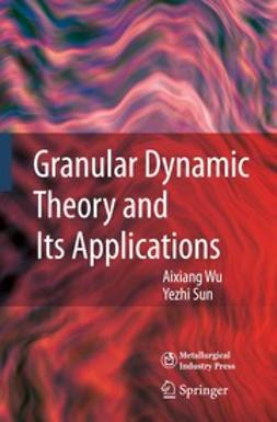 Sun, Yezhi - Granular Dynamic Theory and Its Applications, ebook