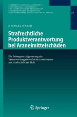Mayer, Michael - Strafrechtliche Produktverantwortung bei Arzneimittelschäden, ebook