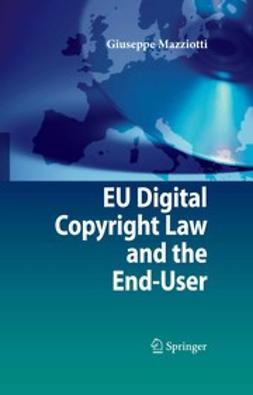 Mazziotti, Giuseppe - EU Digital Copyright Law and the End-User, ebook