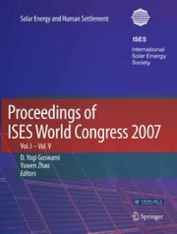 Proceedings of ISES World Congress 2007 (Vol. I – Vol. V)