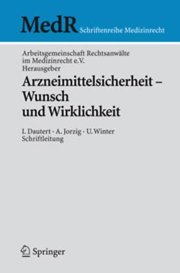 Dautert, Ilse - Arzneimittelrecht - Wunsch und Wirklichkeit, ebook