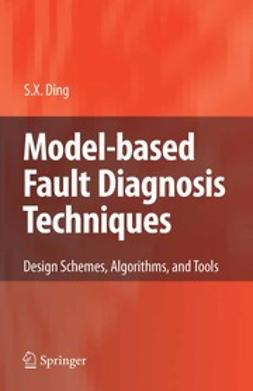 Ding, Steven X. - Model-based Fault Diagnosis Techniques, e-kirja