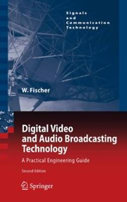 Fischer, Walter - Digital Video and Audio Broadcasting Technology, e-bok