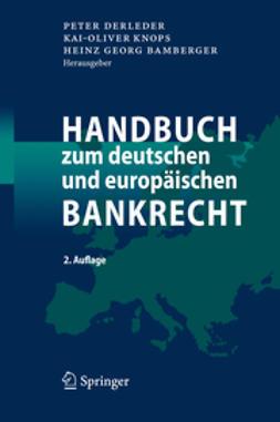 Bamberger, Heinz Georg - Handbuch zum deutschen und europäischen Bankrecht, ebook