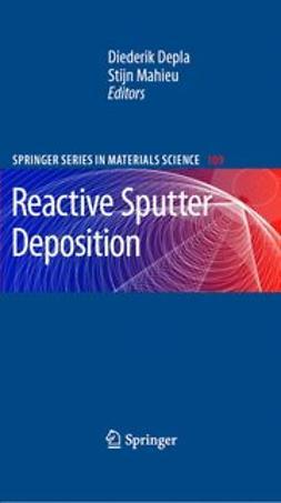 Depla, Diederik - Reactive Sputter Deposition, ebook