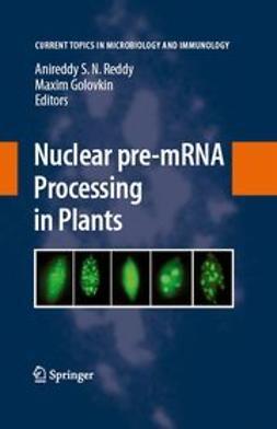 Golovkin, Maxim - Nuclear pre-mRNA Processing in Plants, ebook