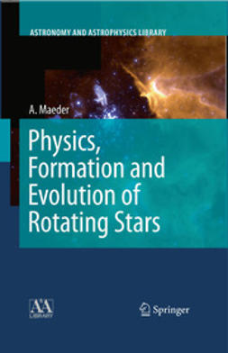 Maeder, André - Physics, Formation and Evolution of Rotating Stars, ebook