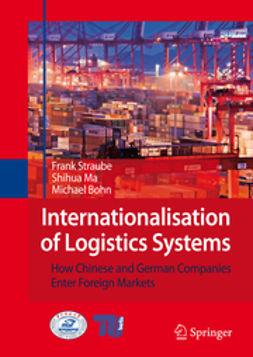 Bohn, Michael - Internationalisation of Logistics Systems, ebook
