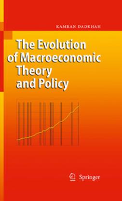 Dadkhah, Kamran - The Evolution of Macroeconomic Theory and Policy, e-kirja