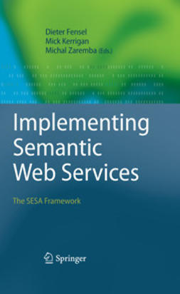 Fensel, Dieter - Implementing Semantic Web Services, e-bok