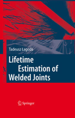 Łagoda, Tadeusz - Lifetime Estimation of Welded Joints, ebook