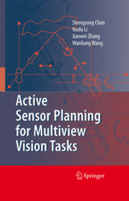 Chen, Shengyong - Active Sensor Planning for Multiview Vision Tasks, ebook