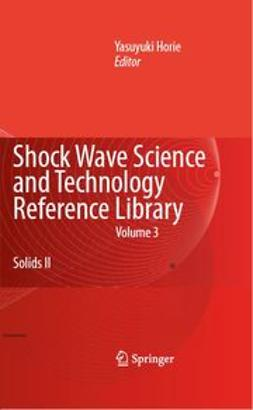 Horie, Yasuyuki - Shock Wave Science and Technology Reference Library, Vol. 3, ebook