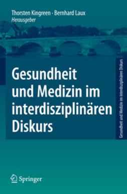 Kingreen, Thorsten - Gesundheit und Medizin im interdisziplinären Diskurs, ebook