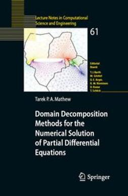 Mathew, Tarek Poonithara Abraham - Domain Decomposition Methods for the Numerical Solution of Partial Differential Equations, ebook