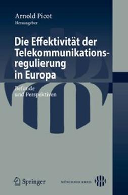 Picot, Arnold - Die Effektivität der Telekommunikationsregulierung in Europa, ebook