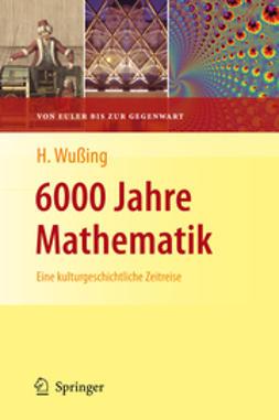 Wußing, Hans - 6000 Jahre Mathematik, ebook