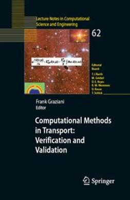 Graziani, Frank - Computational Methods in Transport: Verification and Validation, ebook
