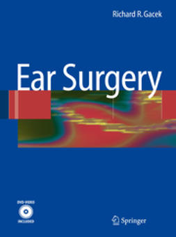 Gacek, Richard R. - Ear Surgery, e-bok
