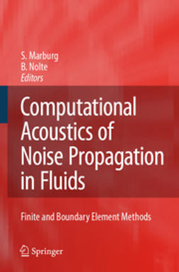 Marburg, Steffen - Computational Acoustics of Noise Propagation in Fluids - Finite and Boundary Element Methods, ebook