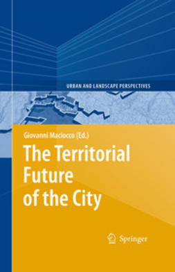Maciocco, Giovanni - The Territorial Future of the City, ebook