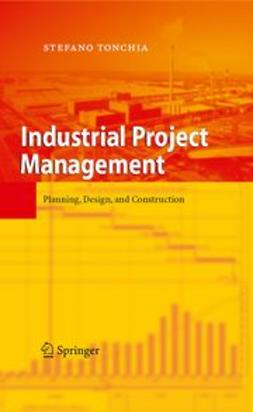 Tonchia, Stefano - Industrial Project Management, ebook