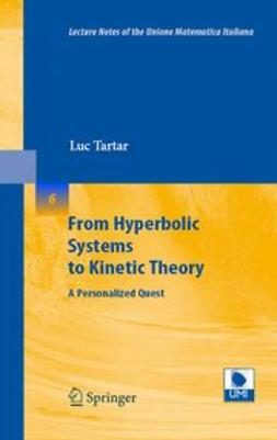 Tartar, Luc - From Hyperbolic Systems to Kinetic Theory, ebook