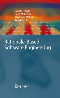 Burge, Janet E. - Rationale-Based Software Engineering, ebook