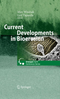 Wisshak, Max - Current Developments in Bioerosion, ebook