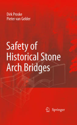 Proske, Dirk - Safety of historical stone arch bridges, ebook