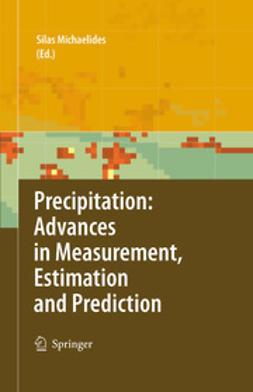 Michaelides, Silas - Precipitation: Advances in Measurement, Estimation and Prediction, ebook