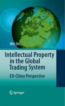 Shi, Wei - Intellectual Property in the Global Trading System, ebook