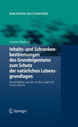 Blasberg, Daniela - Inhalts- und Schrankenbestimmungen des Grundeigentums zum Schutz der natürlichen Lebensgrundlagen, ebook