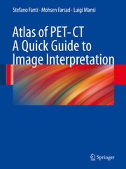 Fanti, Stefano - Atlas of PET/CT - A Quick Guide to Image Interpretation, ebook