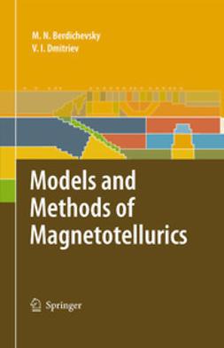 Berdichevsky, Mark N. - Models and Methods of Magnetotellurics, ebook