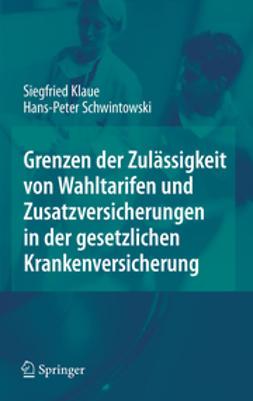Klaue, Siegfried - Grenzen der Zulässigkeit von Wahltarifen und Zusatzversicherungen in der gesetzlichen Krankenversicherung, ebook