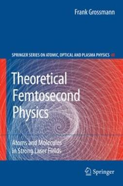 Grossmann, Frank - Theoretical Femtosecond Physics, ebook