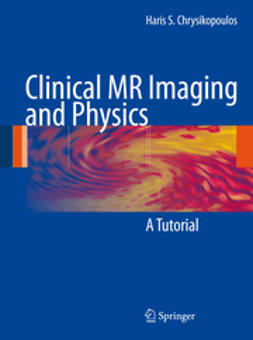 Chrysikopoulos, Haris S. - Clinical MR Imaging and Physics, ebook