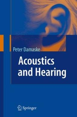 Damaske, Peter - Acoustics and Hearing, ebook