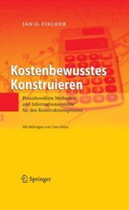 Fischer, Jan O. - Kostenbewusstes Konstruieren, ebook