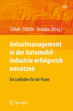 Schuh, Günther - Anlaufmanagement in der Automobilindustrie erfolgreich umsetzen, e-bok