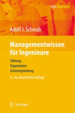 Schwab, Adolf J. - Managementwissen für Ingenieure, ebook