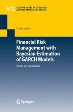 Ardia, David - Financial Risk Management with Bayesian Estimation of GARCH Models, ebook
