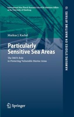 Kachel, Markus J. - Particularly Sensitive Sea Areas, ebook